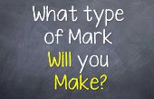 What type of Mark will you make