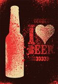 I Love Beer. Beer Typographic Stencil Spray Grunge Style Poster Design. Retro Vector Illustration. poster