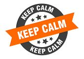 Keep Calm Sign. Keep Calm Orange-black Round Ribbon Sticker poster