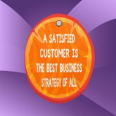 Handwriting Text Writing A Satisfied Customer Is The Be. Concept Meaning A Satisfied Customer Is The poster