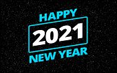 Cool Happy New Year 2021 In Star Space Wars Style Greeting Card - Retro Star Space Theme - Neon Blue poster