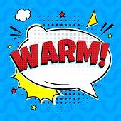 Comic Lettering Warm In The Speech Bubbles Comic Style Flat Design. Dynamic Pop Art Vector Illustrat poster