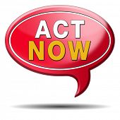 act now or never, time for action. Take the next step and continue the road. red text balloon icon s