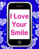 I Love Your Smile On Phone Means Happy Smiley Expression