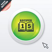 Cookbook sign icon. 15 Recipes book symbol.