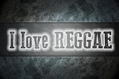 pic of reggae  - I Love Reggae Concept text on background - JPG