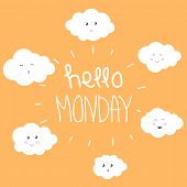 Vector Illustration With Funny Clouds And Word hello Monday On Orange Background. Typography Motiv poster