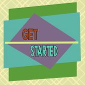 Handwriting Text Get Started. Concept Meaning Begin An Important Period In One S Is Life Or Career B poster