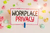 Handwriting Text Writing Workplace Privacy. Concept Meaning Protection Of Individual Privacy Rights  poster