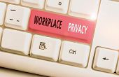 Conceptual Hand Writing Showing Workplace Privacy. Business Photo Showcasing Protection Of Individua poster