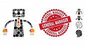Mosaic Boss Robot Icon And Distressed Stamp Seal With General Manager Caption. Mosaic Vector Is Desi poster