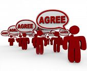 Many people agreeing to a proposition by saying the word Agree in speech bubbles to form an agreement, concensus or unanimous verdict