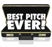 Best Pitch Ever 3d words in a briefcase to illustrate a great or successful sales presentation to a client or customer