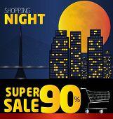 Shopping Night , Discount Of 90 Percent. Vector City At Night. Vector Banner Discount Of 90 Percent.