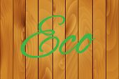 Eco on a wood texture background