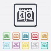 Cookbook sign icon. 40 Recipes book symbol.