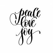 Peace Love Joy - Hand Lettering Inscription Text poster