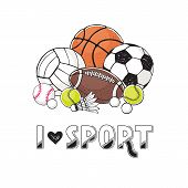 I Love Sport Illustration. Collection Of Vector Sport Ball. Soccer, Volleyball, Basketball, Rugby Ba poster