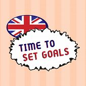 Text Sign Showing Time To Set Goals. Conceptual Photo Desired Objective Wanted To Accomplish In The  poster