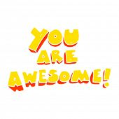 flat color illustration of you are awesome text poster