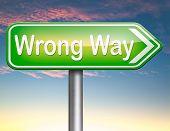 wrong way big mistake turn back