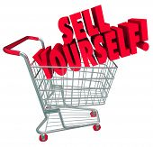 Sell Yourself words on a shopping cart in 3d words to promote skills and abilities when interviewing for a job or advancing your career