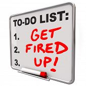 Get Fired Up and excited for a plan, mission or project with words message or reminder