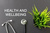 Health And Well Being Text And Stethoscope Health And Medical Concept. poster