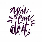 You Can Do It Hand Drawn Vector Lettering. Design For Invitations, Greeting Cards, Quotes, Blogs. Is poster