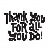 Thank You For All You Do - Unique Slogan For Social Media, Poster, Card, Banner, Textile, Gift, Desi poster