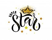 Vector Illustration Of Super Star Text For Boys/girls Clothes Design. Inspirational Quote Card/invit poster