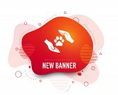 Fluid Badge. Protection Of Animals Sign Icon. Hands Protect Paw Symbol. Shelter For Dogs. Animals In poster
