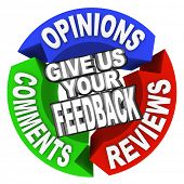 The words Give Us Your Feedback on three arrows with Opinions, Comments and Reviews for customer inp