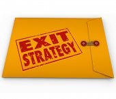 Exit Strategy words stamped on a yellow envelope as a plan to escape or get out of an unwanted contr
