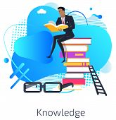 Knowledge Vector, Male Reading Book And Sitting On Pile Of Published Information, Educational Resour poster