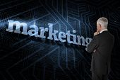 The word marketing and thoughtful businessman standing back to camera against futuristic black and b