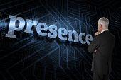 The word presence and thoughtful businessman standing back to camera against futuristic black and blue background