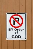 No Parking Sign (by Order Of God)