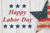 Happy Labor Day Greeting, Usa Patriotic Old Star On A Weathered Wood Background With Text Happy Labo poster