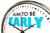 Aim to Be Early Punctual Arrive Before On Time Clock 3d Illustration poster