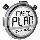 The words Time to Plan on a stopwatch or timer in digital letters telling you now is the time to do