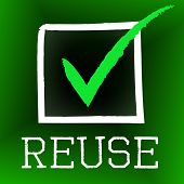 stock photo of reuse  - Reuse Tick Showing Go Green And Confirm - JPG