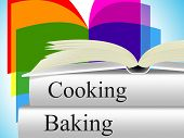 Baking Cooking Indicates Baked Goods And Cookbook