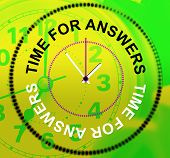 Time For Answers Represents Knowhow Assist And Help