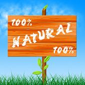 One Hundred Percent Means Organic Completely And Environment