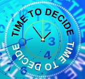Time To Decide Indicates Indecisive Uncertain And Undecided