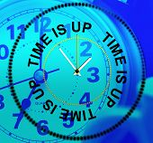 Time Is Up Indicates Behind Schedule And Checking