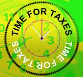 Time For Taxes Represents Levy Irs And Finance