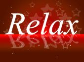 Relaxing Relax Means Rest Tranquil And Break