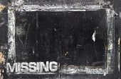 Missing Sign With Grunge Background, Ideal To Many Uses. poster